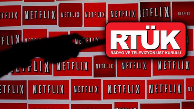 Netflix, RTÜK'e başvuru yapmadı!