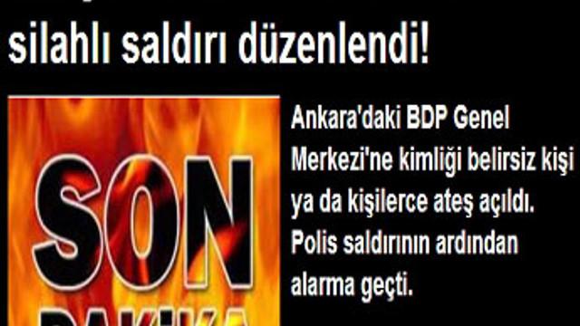 BDP GENEL MERKEZİ'NE SİLAHLI SALDIRI