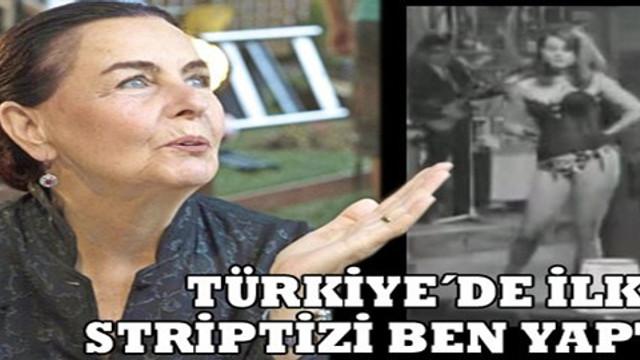 Fatma Girik 'Türkiye'de ilk striptizi ben yaptım'