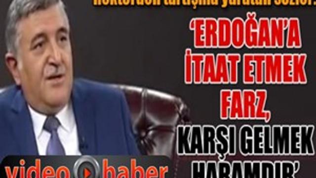 """Prof. Dr. Ramazan Taşaltın: """"Erdoğan'a itaat etmek farz, karşı gelmek haramdır"""""""