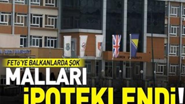 FETÖ'nün Bosna Hersek'teki mallarına ipotek koyuldu