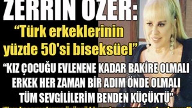 """Zerrin Özer: """"Türk erkeklerinin yüzde 50'si biseksüel"""""""