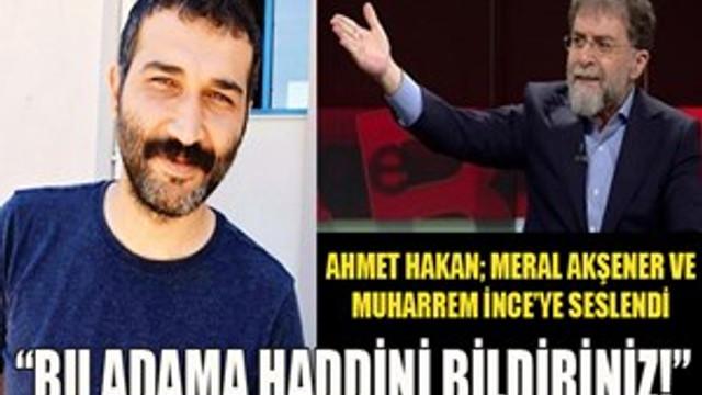 """Ahmet Hakan: """"Lütfen bu adama haddini bildiriniz!"""""""