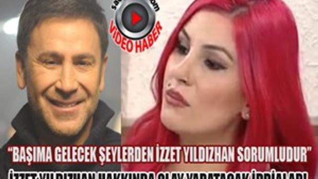 İzzet Yıldızhan'ın eski sevgilisinden olay açıklamalar!