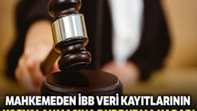 İBB veri tabanı kayıtlarının kopyalanmasına yürütmeyi durdurma kararı