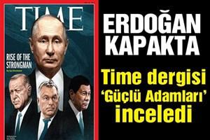 Time, Erdoğan'ı Putin'le birlikte kapağına taşıdı